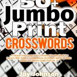 50+ Jumbo Print Crosswords : A Special Extra Large Print Crossword   Large Print Crossword Puzzle Dictionary