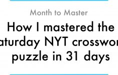 How I Mastered The Saturday Nyt Crossword Puzzle In 31 Days   Printable Daily Crosswords For July 2018